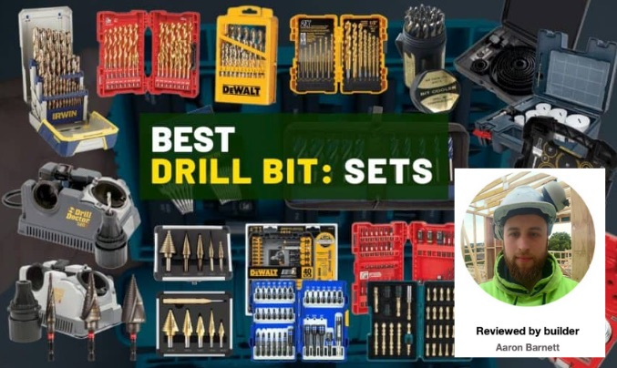 best drill bit sets reviewed by builder Aaron Barnett